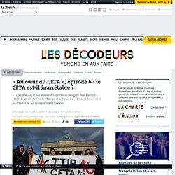 «Au cœur du CETA», épisode 6: le CETA est-il inarrêtable?