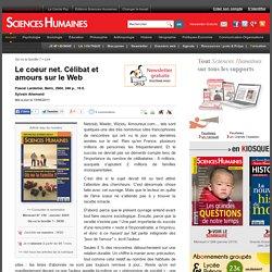 Le coeur net. Célibat et amours sur le Web - Sylvain Allemand, article Sociologie