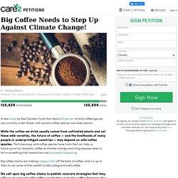 texte de la pétition: Big Coffee Needs to Step Up Against Climate Change!