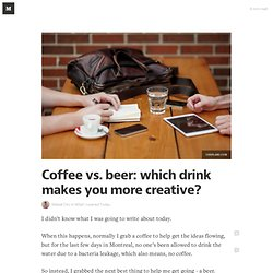 Coffee vs. beer: which drink makes you more creative? — What I Learned Today