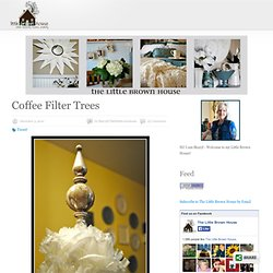 Coffee Filter Trees | The Little Brown House.