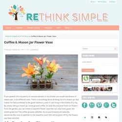 Coffee & Mason Jar Flower Vase - Rethink Simple