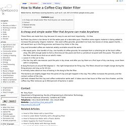 How to Make a Coffee-Clay Water Filter - Howtopedia