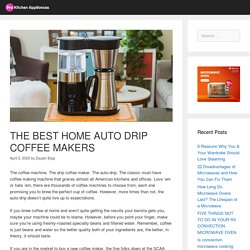 THE BEST HOME AUTO DRIP COFFEE MAKERS - Pro Kitchen Appliances