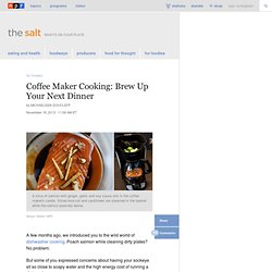 Coffee Maker Cooking: Brew Up Your Next Dinner : The Salt