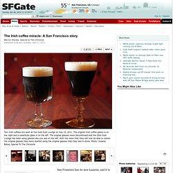The Irish coffee miracle: A San Francisco story
