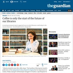 Coffee is only the start of the future of our libraries