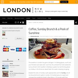 Coffee, Sunday Brunch & a Little Sunshine - London New Girl