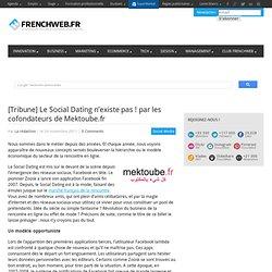 [Tribune] Le Social Dating n'existe pas ! par les cofondateurs de Mektoube.fr