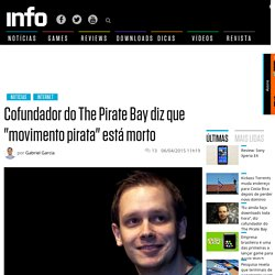 "Cofundador do The Pirate Bay diz que ""movimento pirata"" est� morto"