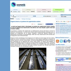 Cogenra teste un système de cogénération solaire > Technologie