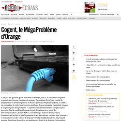 Cogent, le MégaProblème d'Orange