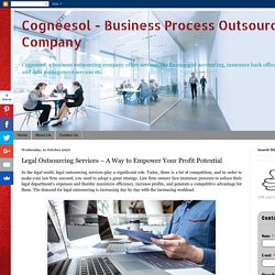 Cogneesol - Business Process Outsourcing Company: Legal Outsourcing Services – A Way to Empower Your Profit Potential