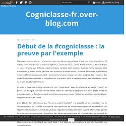 Début de la #cogniclasse : la preuve par l'exemple - Cogniclasse-fr.over-blog.com