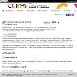 Détecter les biais cognitifs liés à l'environnement- CLEMI