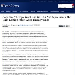Cognitive Therapy Works As Well As Antidepressants, But With Lasting Effect After Therapy Ends