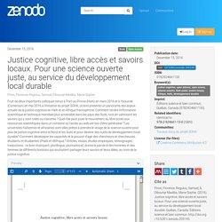 Justice cognitive, libre accès et savoirs locaux. Pour une science ouverte juste, au service du développement local durable