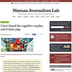 I have found the cognitive surplus, and it hates pigs » Nieman Journalism Lab » Pushing to the Future of Journalism