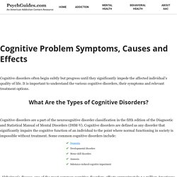 Cognitive Problem Symptoms, Causes and Effects - PsychGuides.com