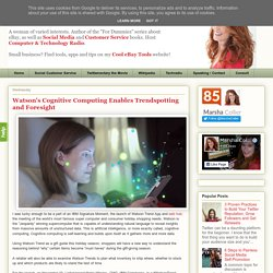 Watson's Cognitive Computing Enables Trendspotting and Foresight
