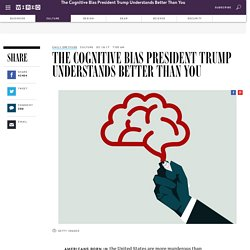 The Cognitive Bias President Trump Understands Better Than You