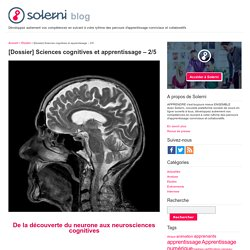 [Dossier] Sciences cognitives et apprentissage – 2/5 - le blog de Solerni – plateforme de MOOCs