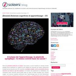 [Dossier] Sciences cognitives et apprentissage – 3/5 - le blog de Solerni – plateforme de MOOCs