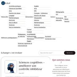 Sciences cognitives - améliorer son contrôle inhibiteur - Eckol