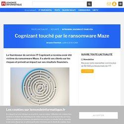 Cognizant touché par le ransomware Maze