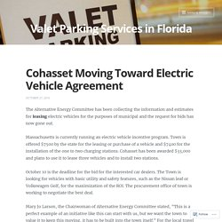 Cohasset Moving Toward Electric Vehicle Agreement – Valet Parking Services in Florida
