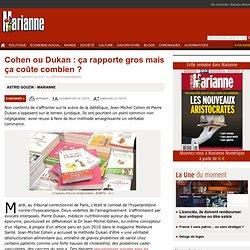 Cohen ou Dukan : ça rapporte gros mais ça coûte combien ?