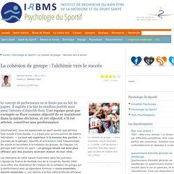 La cohésion de groupe (sociale - opératoire) comme facteur déterminant dans les performances d'une équipe.