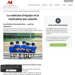La cohésion d'équipe et la motivation des salariés - myLodgEvent.com