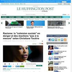 """Racisme: la """"cohésion sociale"""" en danger et des réactions """"pas à la mesure"""" selon Christiane Taubira"""