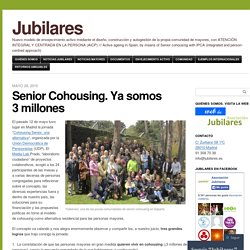 Senior Cohousing. Ya somos 3 millones