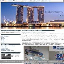 J'ai testé pour vous: le coiffeur à Singapour - Un étudiant suisse...