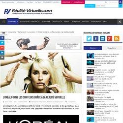 L'Oréal forme les coiffeurs grâce à la réalité virtuelle