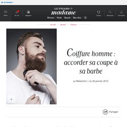 Coiffure homme : accorder sa coupe à sa barbe