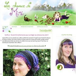 Coiffure : foulard Cristallomancie pour protéger ses cheveux du soleil !