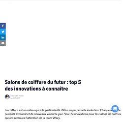 Salons de coiffure du futur : top 5 des innovations à connaître - Wavy