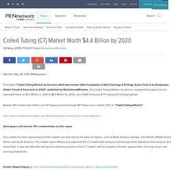 Coiled Tubing (CT) Market Worth $4.4 Billion by 2020