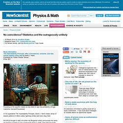 No coincidence? Statistics and the outrageously unlikely - physics-math - 18 March 2014