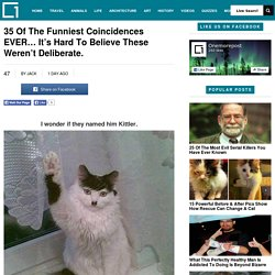 35 Of The Funniest Coincidences EVER… It's Hard To Believe These Weren't Deliberate.Onemorepost
