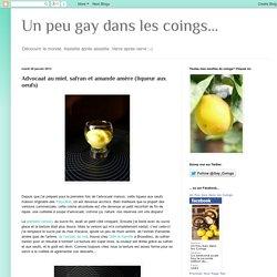 Un peu gay dans les coings...: Advocaat au miel, safran et amande amère (liqueur aux oeufs)