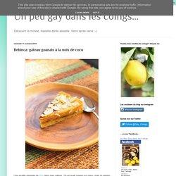 Un peu gay dans les coings...: Bebinca: gâteau goanais à la noix de coco