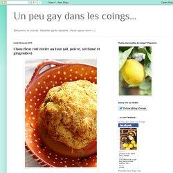 Un peu gay dans les coings...: Chou-fleur rôti entier au four (ail, poivre, sel fumé et gingembre)