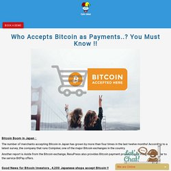 Who Accepts Bitcoin as Payments..? You Must Know !!