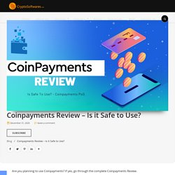 Coinpayments Review 2021 - Is Safe To Use? - Coinpayments PoS