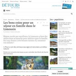 Les bons coins pour un séjour en famille dans le Limousin