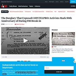The Burglary That Exposed COINTELPRO: Activists Mark 50th Anniversary of Daring FBI Break-in